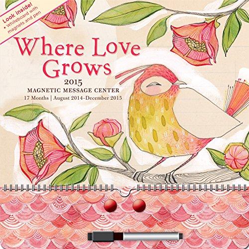 9781622264025: Where Love Grows Magnetic Message Center 17 Months 2015 Calendar