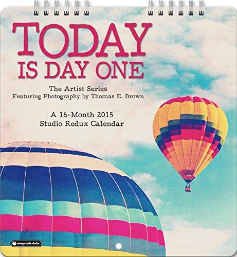 9781622264421: Today Is Day One Studio Redux 2015 Calendar
