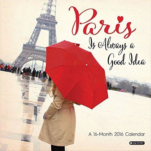 9781622267590: Paris Is Always a Good Idea - 2016 Calendar 12 x 12in