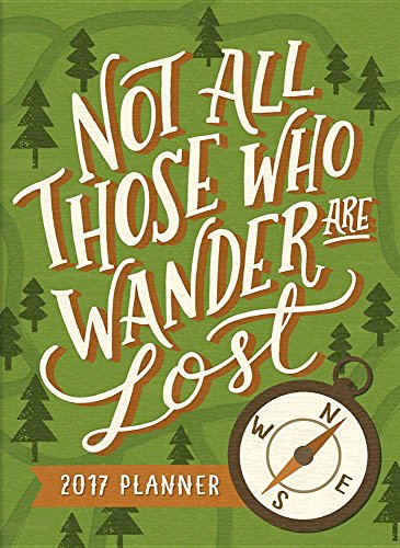 9781622269167: 2017 Not All Those Who Wander Are Lost Tmwy Planner (Take Me with You Planner)