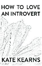 9781622298754: How to Love an Introvert