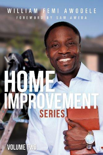 Home Improvement Series Volume Two (Paperback): William Femi Awodele