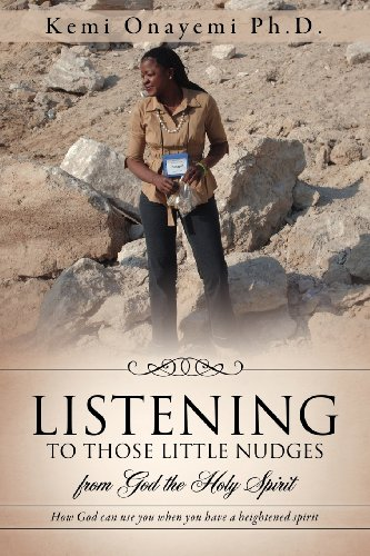 Listening to Those Little Nudges (Paperback or: Onayemi Ph. D.,