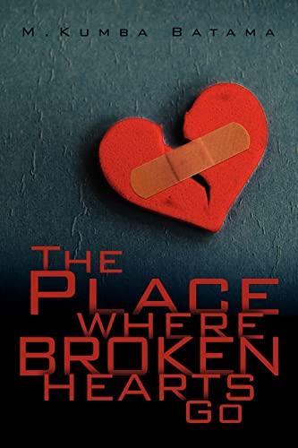 The Place Where Broken Hearts Go: M. Kumba Batama