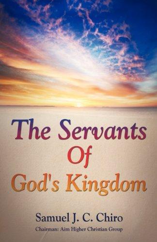 The Servants of Godandapos;s Kingdom: Chiro, Samuel J.