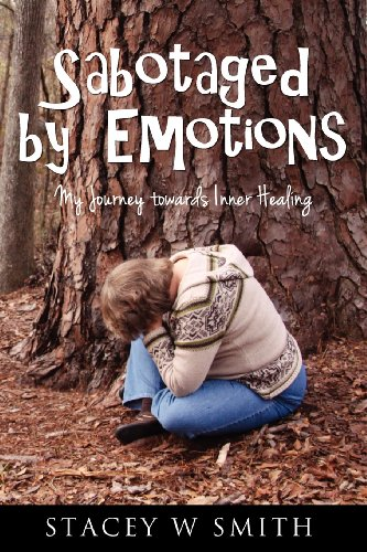 Sabotaged by Emotions: Stacey S Smith