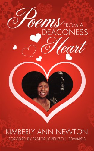 Poems from a Deaconess Heart: Kimberly Ann Newton