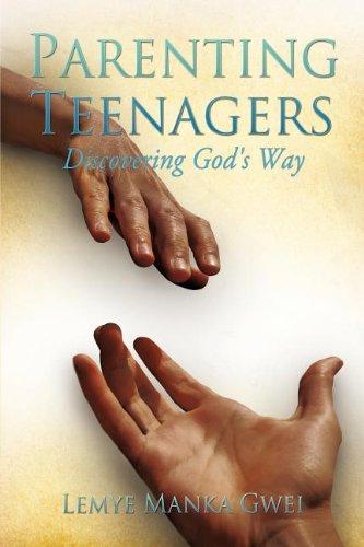 Parenting Teenagers (Paperback): Lemye Manka Gwei