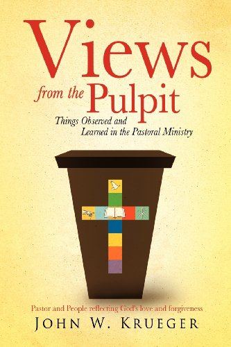 Views from the Pulpit: John W. Krueger
