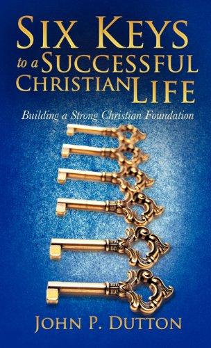 9781622308699: Six Keys to a Successful Christian Life