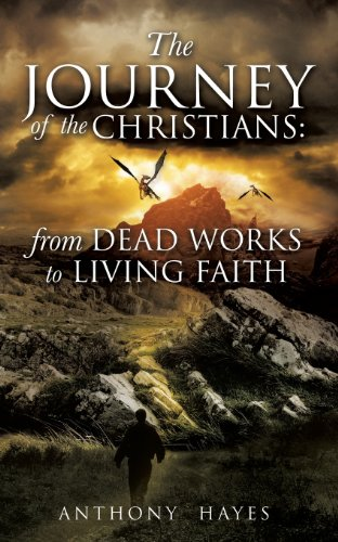 9781622308880: The Journey of the Christians: From Dead Works to Living Faith