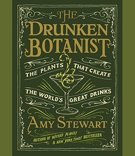 9781622311392: The Drunken Botanist: The Plants That Create the World's Great Drinks