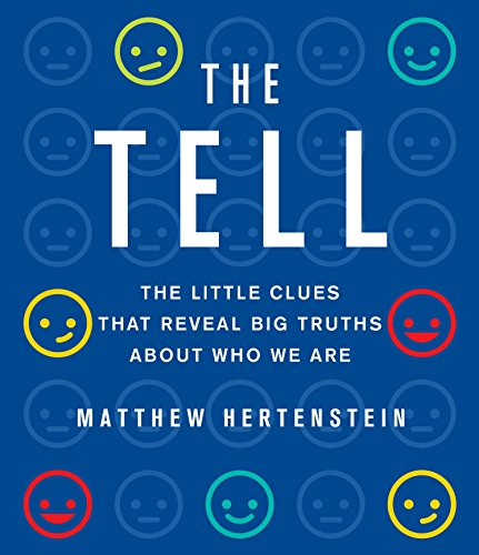 9781622312634: The Tell: The Little Clues That Reveal Big Truths About Who We Are