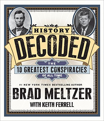 History Decoded: The Ten Greatest Conspiracies of All Time: Meltzer, Brad