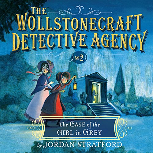 9781622314270: The Case of the Girl in Grey (Wollstonecraft Detective Agency)