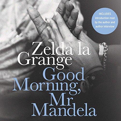 Good Morning, Mr. Mandela (Compact Disc): Zelda La Grange