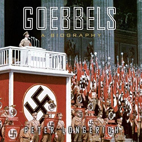 Goebbels: A Biography (Compact Disc): Peter Longerich