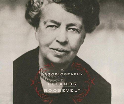 The Autobiography of Eleanor Roosevelt (Compact Disc): Eleanor Roosevelt