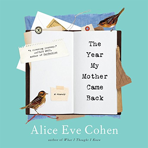The Year My Mother Came Back: Cohen, Alice Eve