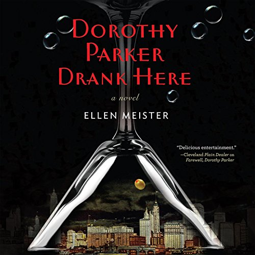Dorothy Parker Drank Here: Meister, Ellen