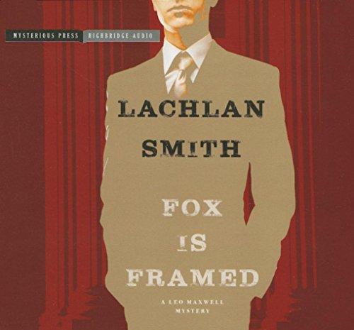 Fox Is Framed: A Leo Maxwell Mystery: Smith, Lachlan