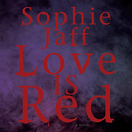 Love Is Red (Compact Disc): Sophie Jaff