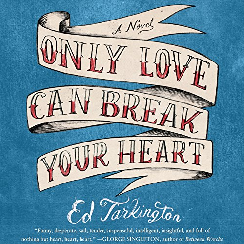 Only Love Can Break Your Heart (Compact Disc): Ed Tarkington