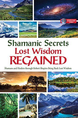 9781622330492: Shamanic Secrets of Lost Wisdom Regained