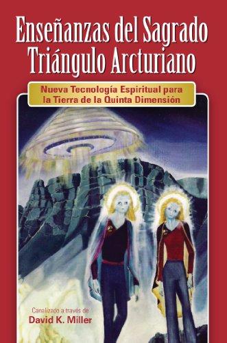 Enseñanzas del Sagrado Triángulo Arcturiano / Arcturian Teachings of the Sacred ...