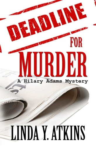 Deadline for Murder (The Hilary Adams Mystery Series) (Volume 4): Atkins, Linda Y.