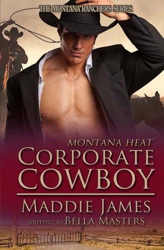 9781622373871: Corporate Cowboy: Montana Heat (The Montana Ranchers)