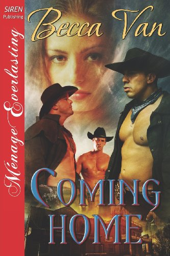 Coming Home (Siren Publishing Menage Everlasting): Becca Van