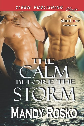 9781622410347: The Calm Before the Storm (Siren Publishing Classic Manlove)