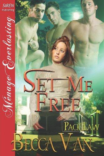 9781622410385: Set Me Free [Pack Law 1] (Siren Publishing Menage Everlasting)