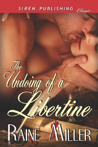 9781622411160: The Undoing of a Libertine (Siren Publishing Classic)