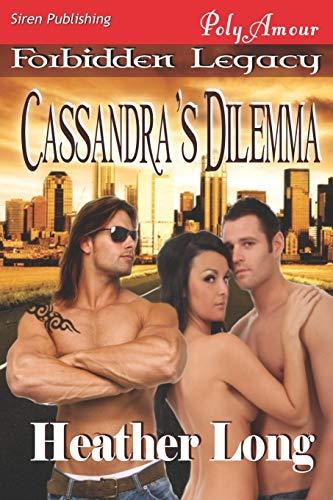 9781622411375: Cassandra's Dilemma [Forbidden Legacy 1] (Siren Publishing Polyamour) (Forbidden Legacy, Siren Publishing Polyamour)