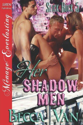 9781622411511: Her Shadow Men [Slick Rock 5] (Siren Publishing Menage Everlasting) (Slick Rock, Siren Publishing Menage Everlasting)