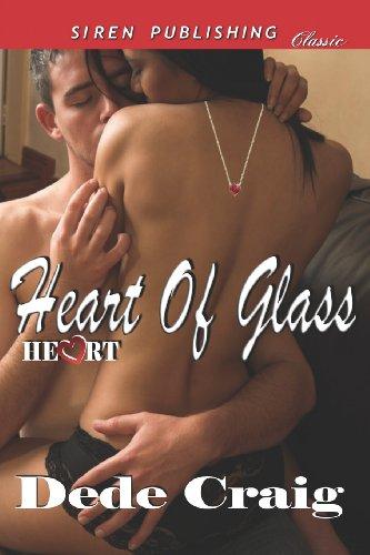 9781622411573: Heart of Glass [Heart 1] (Siren Publishing Classic) (Heart, Siren Publishing Classic)