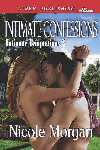 9781622411672: Intimate Confessions [Intimate Temptations 2] (Siren Publishing Allure)