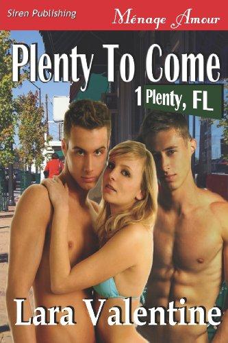 Plenty to Come [Plenty, FL 1] (Siren Publishing Menage Amour): Lara Valentine
