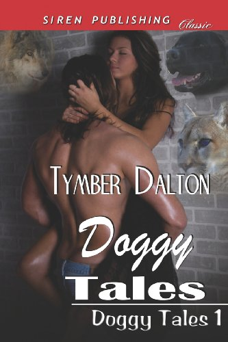 Doggy Tales [Doggy Tales 1] (Siren Publishing Classic) (Doggy Tales, Siren Publishing Classic): ...