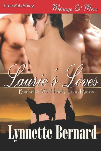 9781622411979: Laurie's Loves [Beckett's Wolf Pack, Triad Mates 1] (Siren Publishing Menage and More)