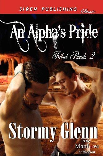 An Alphas Pride Tribal Bonds 2 (Siren Publishing Classic Manlove): Stormy Glenn
