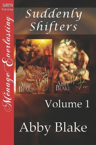 Suddenly Shifters, Volume 1 [Suddenly Wolf: Suddenly Wolf, Too] (Siren Publishing Menage ...