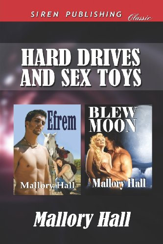 9781622412235: Hard Drives and Sex Toys [Efrem: Blew Moon] (Siren Publishing Classic)