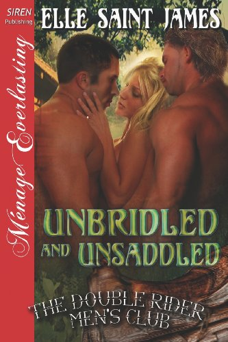 9781622413614: Unbridled and Unsaddled [The Double Rider Men's Club 9] (Siren Publishing Menage Everlasting)