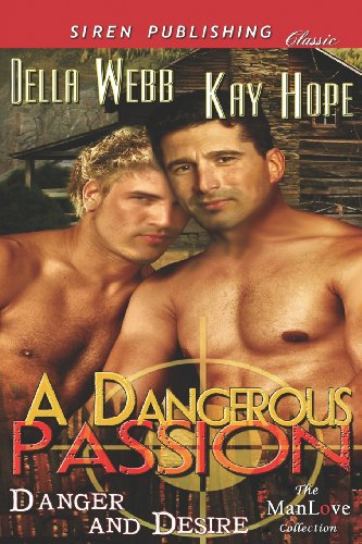 9781622414093: A Dangerous Passion [Danger and Desire 1] (Siren Publishing Classic Manlove) (Danger and Desire - Siren Publishing Classic Manlove)