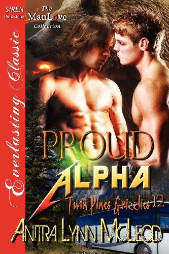 Proud Alpha Twin Pines Grizzlies 12 (Siren Publishing Everlasting Classic Manlove): Anitra Lynn ...