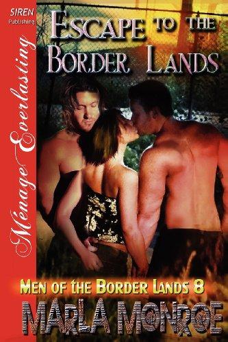 9781622415373: Escape to the Border Lands [Men of the Border Lands 8] (Siren Publishing Menage Everlasting)