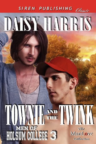 9781622415625: Townie and the Twink [Men of Holsum College 3] (Siren Publishing Classic Manlove)